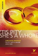 'Tis Pity She's a Whore: York Notes Advanced