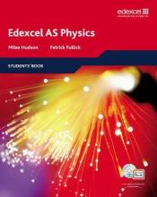 Edexcel A Level Science: As Physics Students' Book with Activebook: Students' Book with ActiveBook