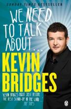 We Need to Talk About . . . Kevin Bridges