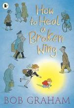 How to Heal a Broken Wing