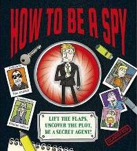 How To Be a Spy