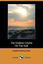 The Outdoor Chums on the Gulf (Dodo Press)