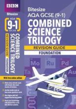 BBC Bitesize AQA GCSE (9-1) Combined Science Trilogy Foundation Revision Guide