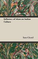 Influence Of Islam On Indian Culture