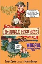 Frightful First World War: AND Woeful Second World War