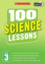 100 Science Lessons: Year 3: Year 3