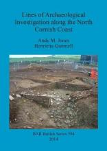 Lines of Archaeological Investigation along the North Cornish Coast