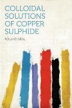 Colloidal Solutions of Copper Sulphide