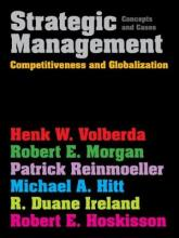 Strategic Management: Competitiveness & Globalization: Concepts & Cases, 1st Edition