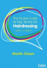 The Pocket Guide to Key Terms for Hairdressing Level 1, 2 and 3