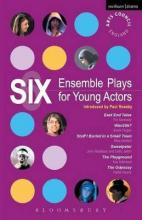 """Six Ensemble Plays for Young Actors: """"East End Tales""""; """"Wan2tlk?""""; """"Stuff I Buried in a Small Town""""; """"Sweetpeter""""; """"The Playground""""; """"The Odyssey"""""""
