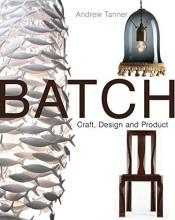Batch; Craft, Design and Product