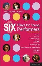 Producers' Choice - Six Plays for Young Performers