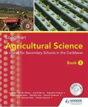 Agricultural Science: A Lower Secondary Course Forthe Caribbean: Book 3