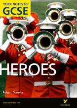 Heroes: York Notes for GCSE (Grades A*-G)