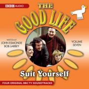 "The ""Good Life"": Suit Yourself v. 7"