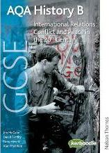 AQA GCSE History B International Relations: Conflict and Peace in the 20th Century: Unit 1