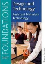 Design and Technology Foundations Resistant Materials Technology Key Stage 3