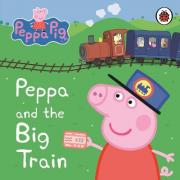 Peppa Pig: Peppa and the Big Train My First Storybook