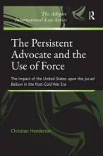 The Persistent Advocate and the Use of Force