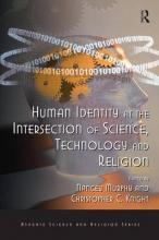 Human Identity at the Intersection of Science, Technology and Religion