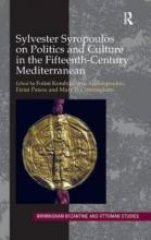 Sylvester Syropoulos on Politics and Culture in the Fifteenth-Century Mediterranean: Section IV