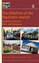 The Afterlives of the Psychiatric Asylum