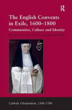 The English Convents in Exile, 1600-1800