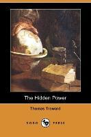 The Hidden Power and Other Papers on Mental Science (Dodo Press)