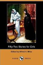 Fifty-Two Stories for Girls (Dodo Press)