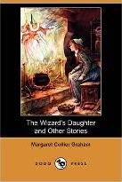 The Wizard's Daughter and Other Stories (Dodo Press)