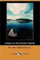 Letters on the Nicobar Islands, Their Natural Productions, and the Manners, Customs, and Superstitions of the Natives; With an Account of an Attempt M
