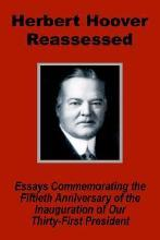 Herbert Hoover Reassessed