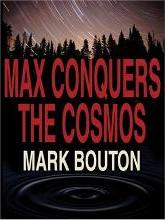 Max Conquers the Cosmos