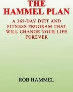 Hammel Plan: A 365-Day Diet and Fitness – Rob Hammel