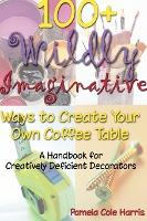 100+ Wildly Imaginative Ways to Create Your Own Coffee Table