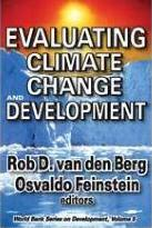 Evaluating Climate Change and Development: World Bank Series on Development v.9