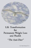Life Transformation for Permanent Weight Loss and Health