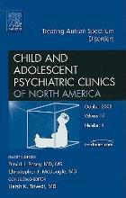 Treating Autism Spectrum Disorders, an Issue of Child and Adolescent Psychiatric Clinics