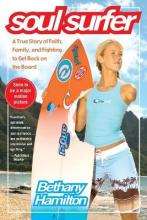 """Soul Surfer: A True Story of Faith, Family, and Fighting to Get Back on the Board """