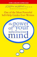 The Power Of Your Subconscious Mind: Revised