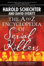 The A-Z Encyclopedia Of Serial Killers: Revised