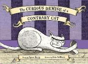 The Curious Demise Of a Contrary Cat