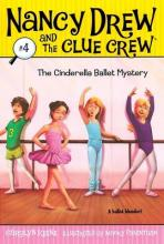 The Cinderella Ballet Mystery: Nancy Drew and the Clue Crew