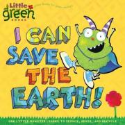 """""""I Can Save the Earth: One Little Monster Learns to Reduce, Reuse, and Recycle Little Green Books"""""""