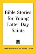Bible Stories for Young Latter Day Saints