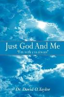 Just God And Me