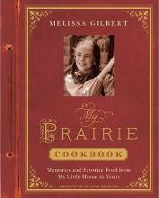 My Prairie Cookbook: Memories and Frontier Food from My Little Ho