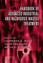 Handbook of Advanced Industrial and Hazardous Wastes Treatment: v. 2