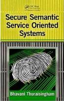 Secure Semantic Service Oriented Systems
